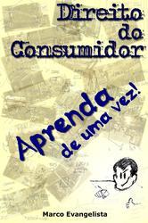"""""""Direito do Consumidor – aprenda de uma vez!"""""""