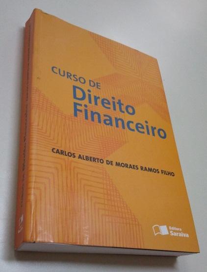 """Livro """"Curso de Direito Financeiro"""", do Carlos Alberto. O lançamento é hoje!"""