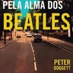 """[resenha] Livro """"A batalha pela alma dos Beatles"""""""