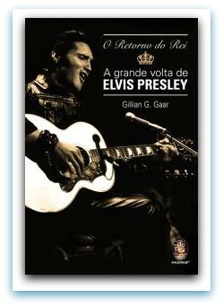 """[resenha] """"O retorno do rei – A grande volta de Elvis Presley"""" (livro)"""