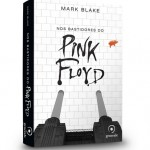 """[resenha] """"Nos bastidores do Pink Floyd"""" (Livro)"""